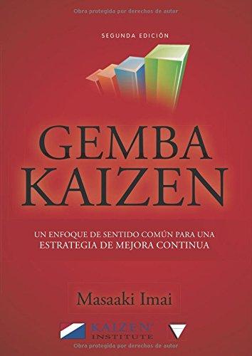 Gemba Kaizen. Un Enfoque De Sentido Común Para Una Estrategia De Mejora Continua (Autoayuda)
