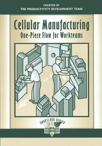 Cellular Manufacturing: One-Piece Flow for Workteams (The Shopfloor Series) by Productivity Development Team (1999-03-05)