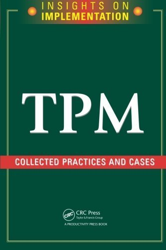 TPM: Collected Practices and Cases (Insights on Implementation) by Productivity Press (2005-08-19)