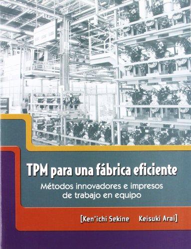 Tpm para una fabrica eficiente - metodos innovadores e impresos de ...
