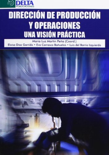 Dirección de producción y operaciones: una visión práctica
