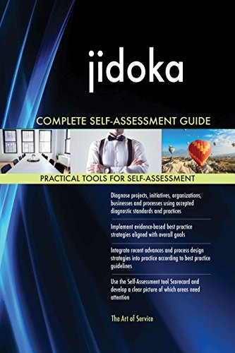 jidoka All-Inclusive Self-Assessment - More than 620 Success Criteria, Instant Visual Insights, Comprehensive Spreadsheet Dashboard, Auto-Prioritized for Quick Results